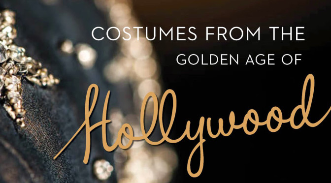 COSTUMES FROM THE GOLDEN AGE OF HOLLYWOOD EXHIBITION